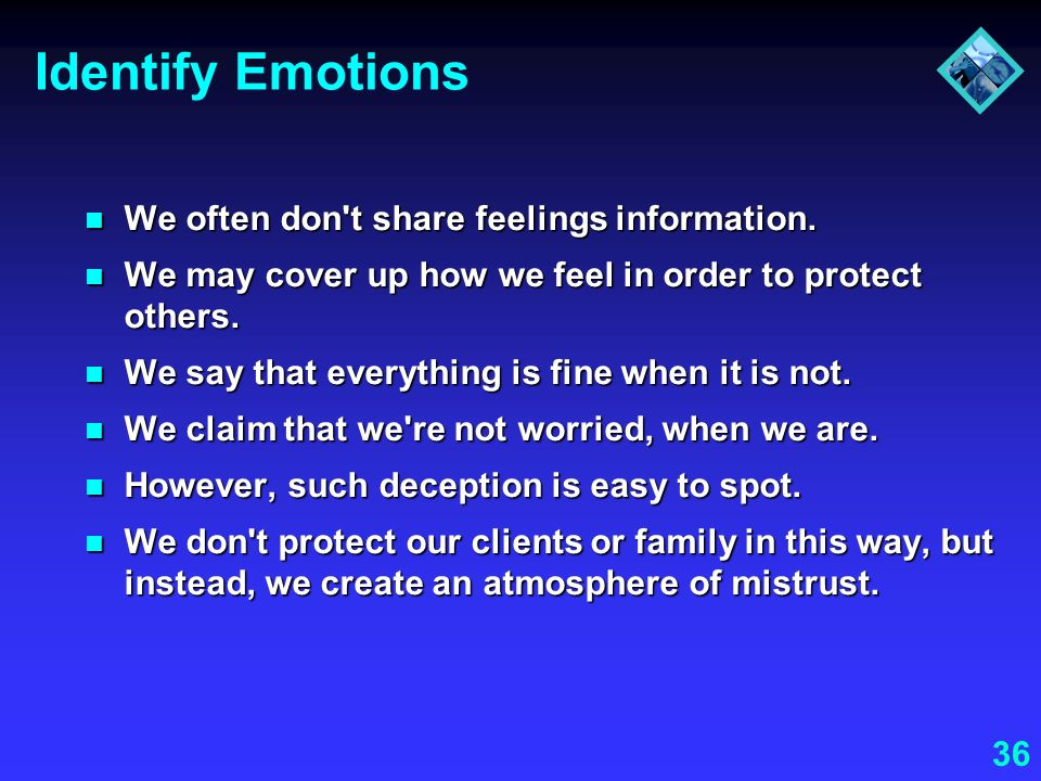 Identify Emotions We often don t share feelings information.