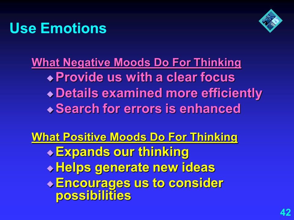 Use Emotions Provide us with a clear focus