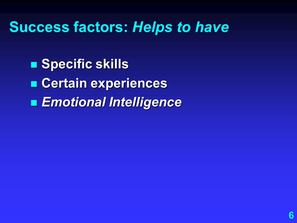 Success factors: Helps to have