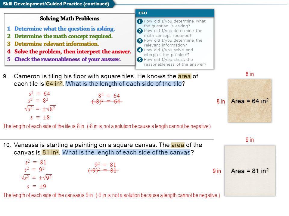 8 in s2 = 64 82 = 64 s2 = 82 (-8)2 = 64 8 in Area = 64 in2 √s2 = √82
