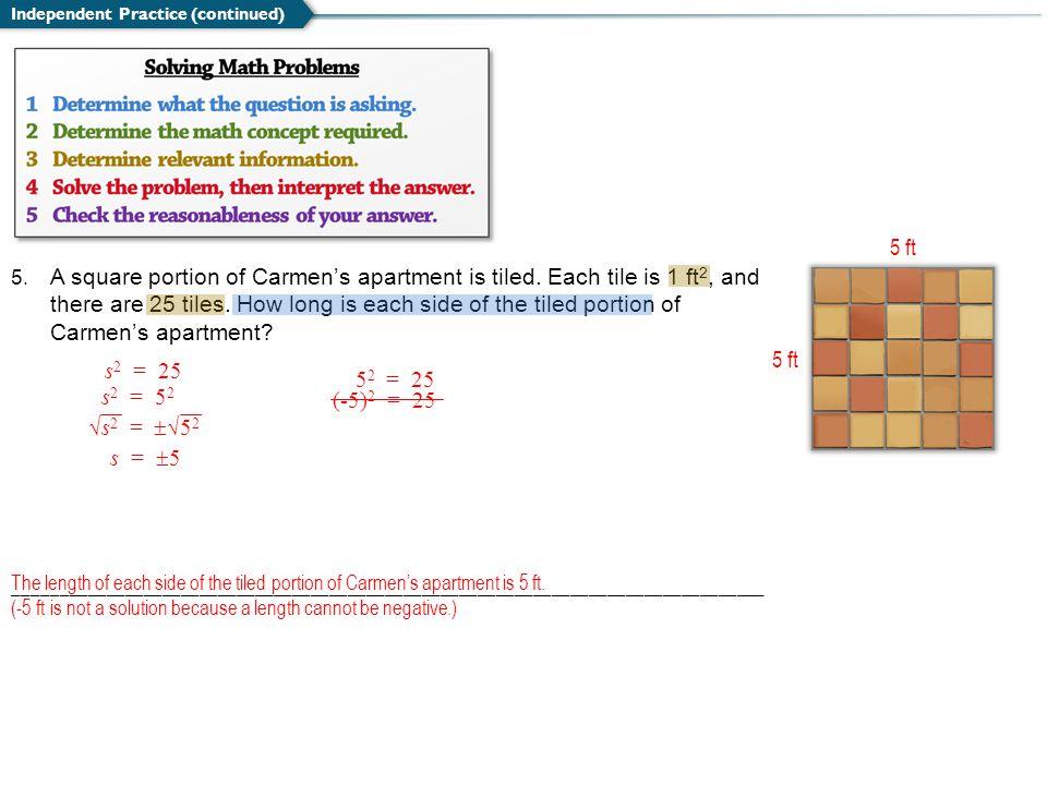 5 ft 5 ft s2 = 25 52 = 25 s2 = 52 (-5)2 = 25 √s2 = √52 s = 5