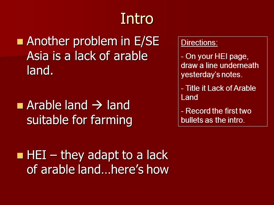 Intro Another problem in E/SE Asia is a lack of arable land.