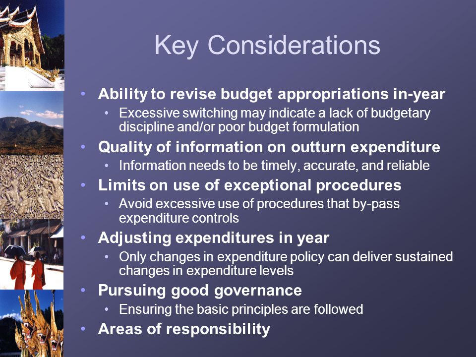 Key Considerations Ability to revise budget appropriations in-year