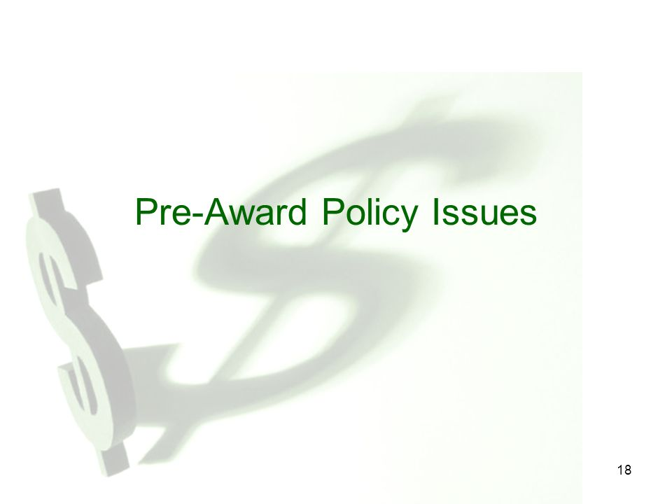 Pre-Award Policy Issues