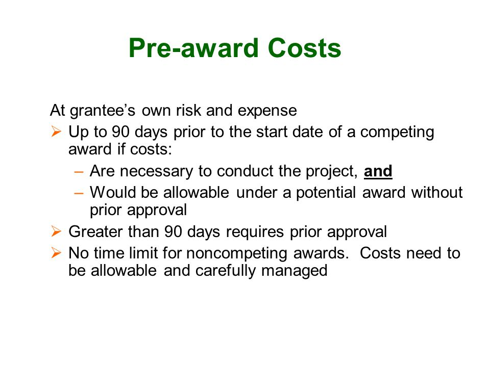 Pre-award Costs At grantee's own risk and expense