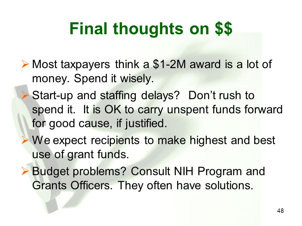 Final thoughts on $$ Most taxpayers think a $1-2M award is a lot of money. Spend it wisely.