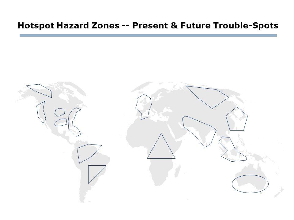Hotspot Hazard Zones -- Present & Future Trouble-Spots
