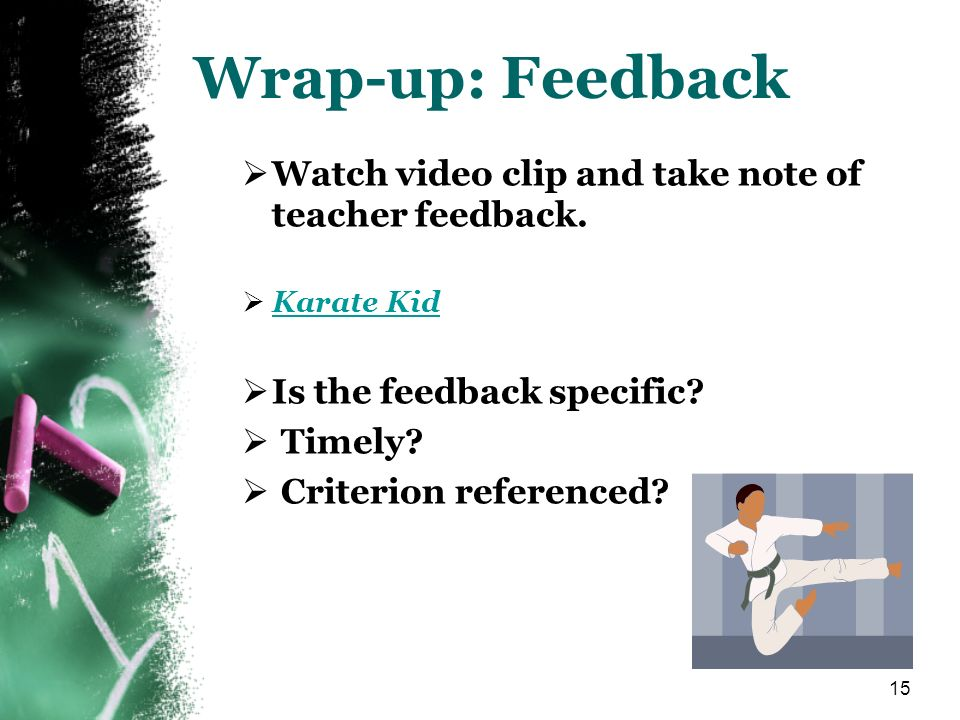 Wrap-up: Feedback Watch video clip and take note of teacher feedback.