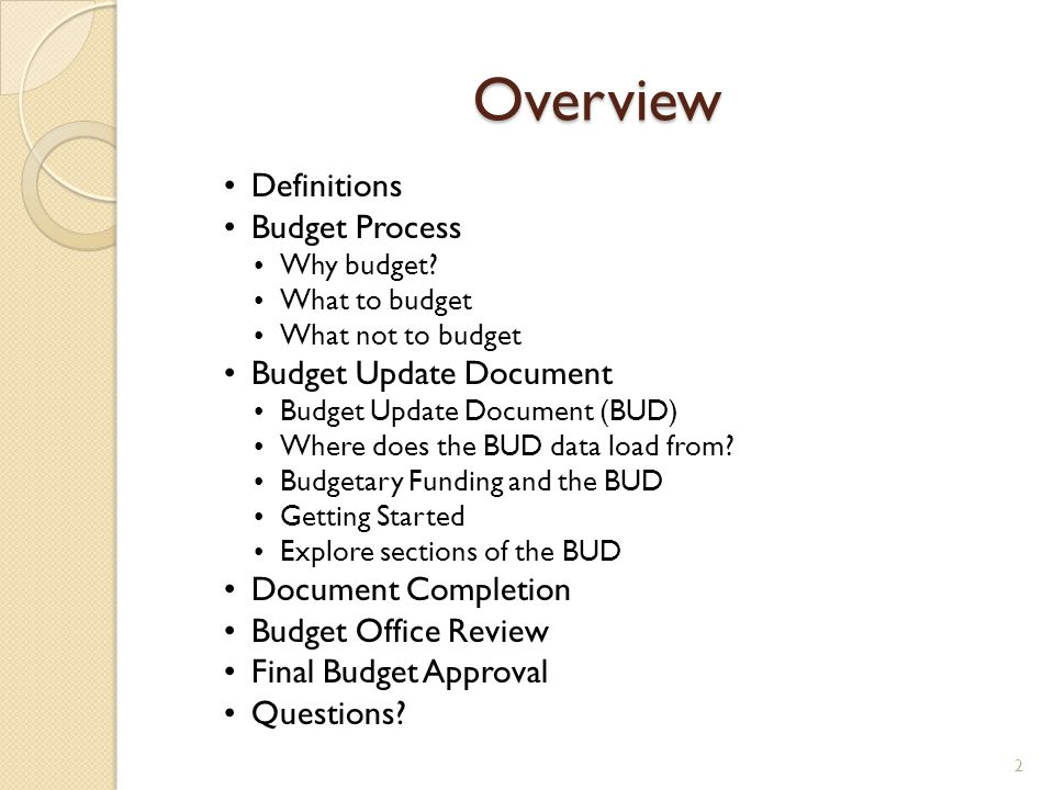 Overview Definitions Budget Process Budget Update Document