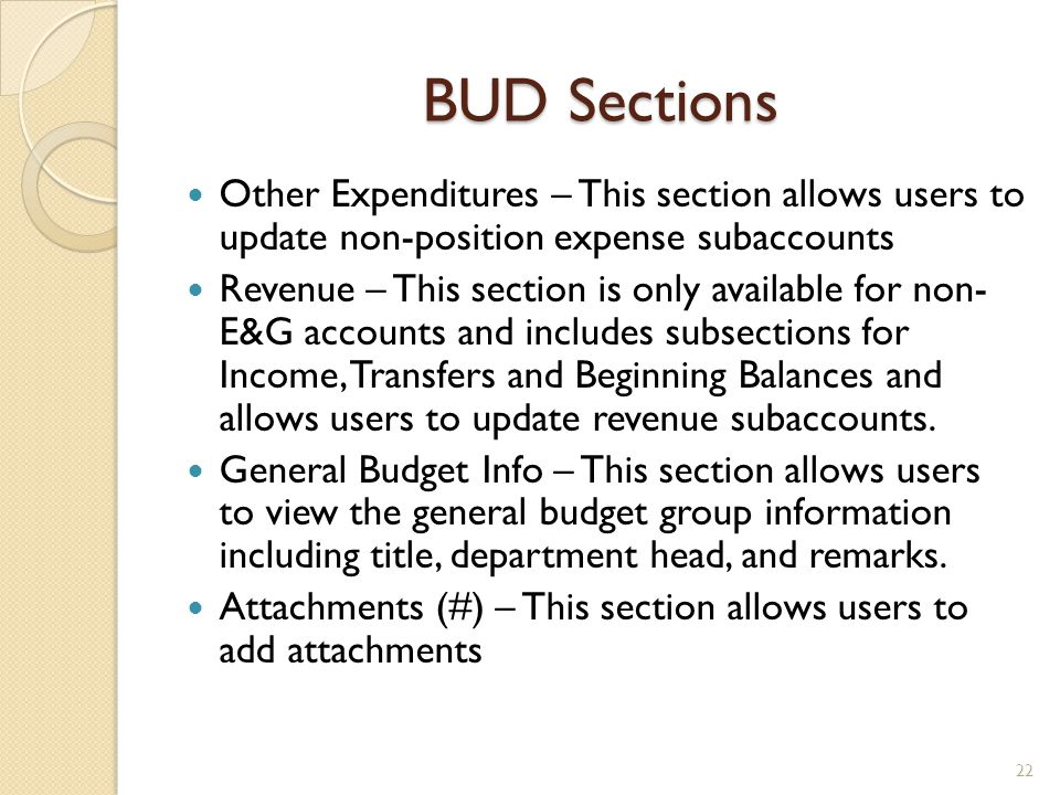 BUD Sections Other Expenditures – This section allows users to update non-position expense subaccounts.