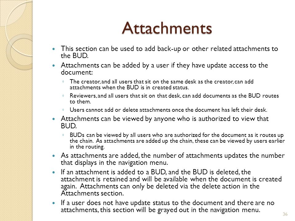 Attachments This section can be used to add back-up or other related attachments to the BUD.