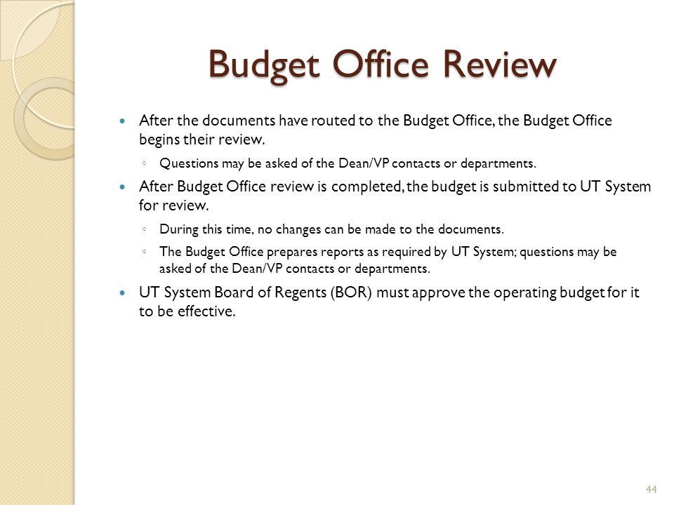 Budget Office Review After the documents have routed to the Budget Office, the Budget Office begins their review.