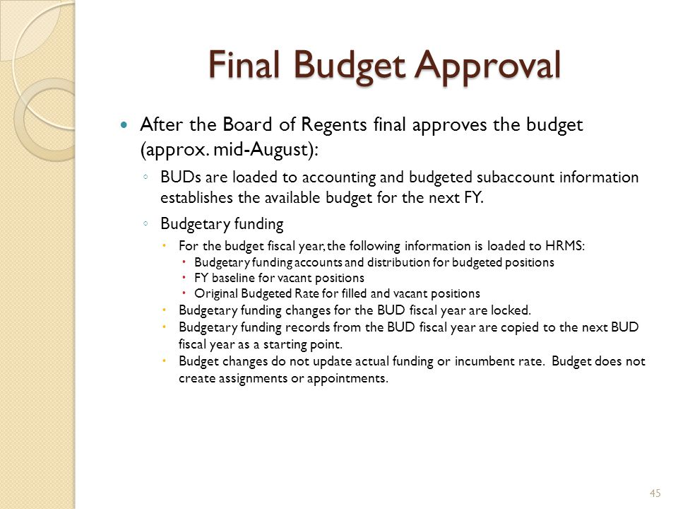 Final Budget Approval After the Board of Regents final approves the budget (approx. mid-August):