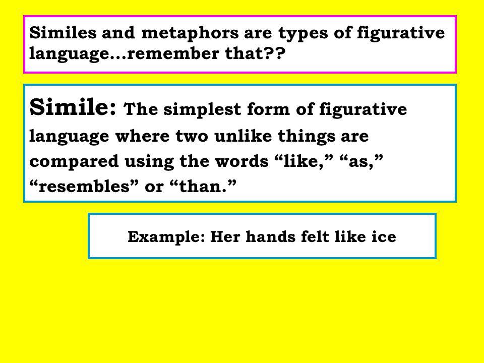Example: Her hands felt like ice