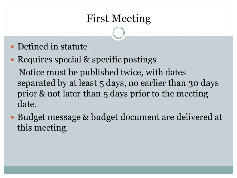 First Meeting Defined in statute Requires special & specific postings