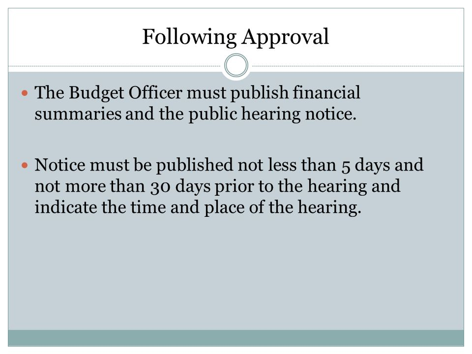 Following Approval The Budget Officer must publish financial summaries and the public hearing notice.