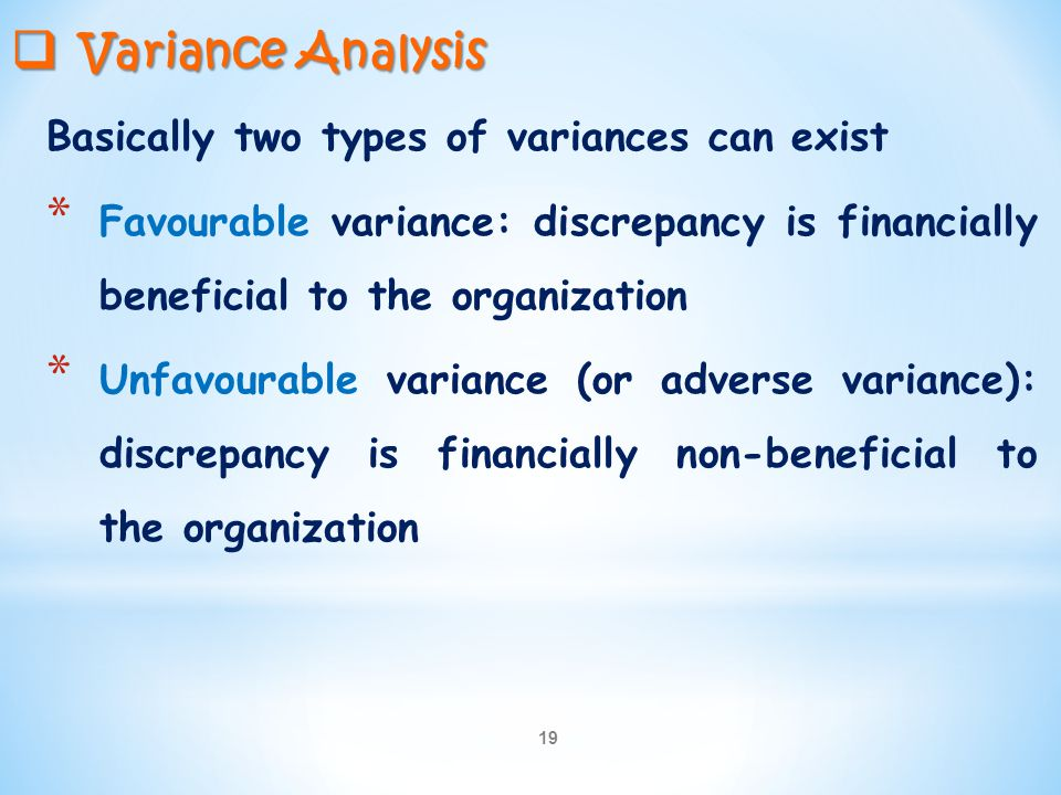 Variance Analysis Basically two types of variances can exist