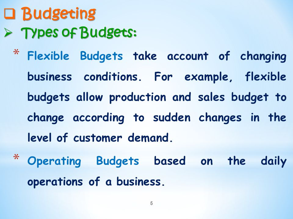 Budgeting Types of Budgets: