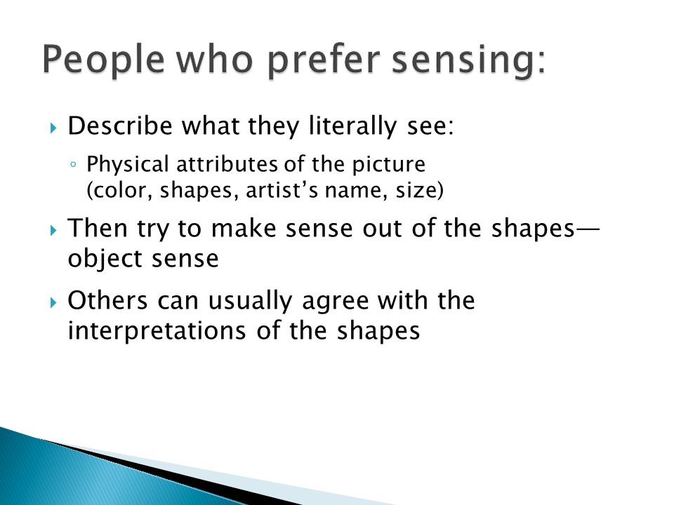 People who prefer sensing: