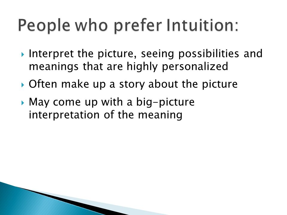 People who prefer Intuition: