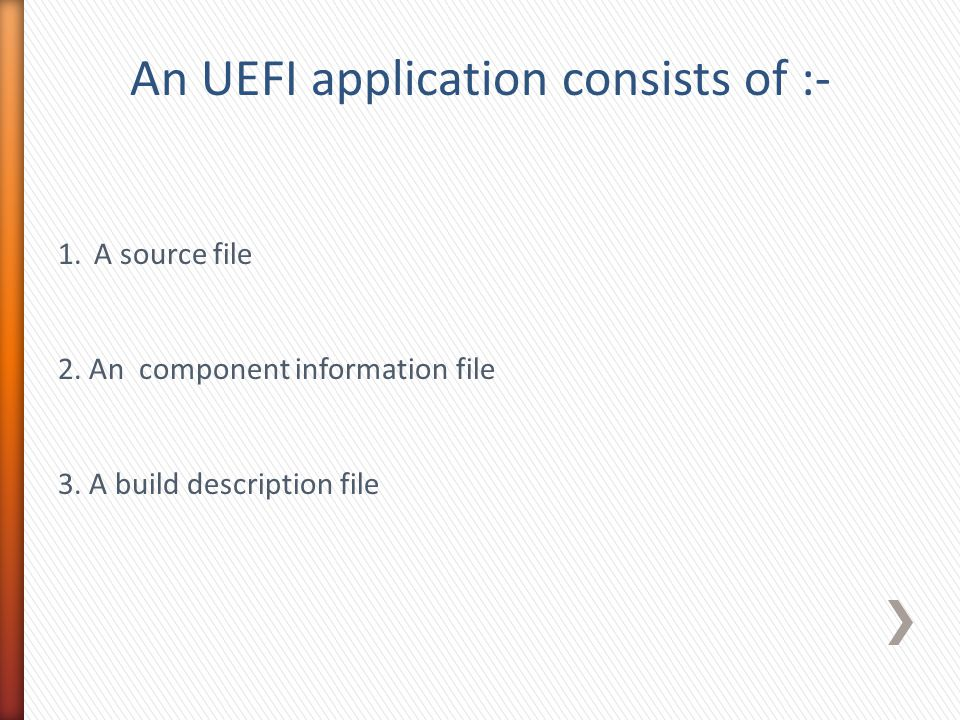 An UEFI application consists of :-