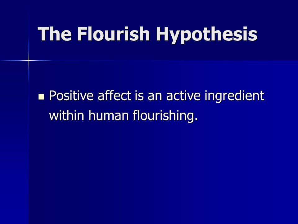 The Flourish Hypothesis