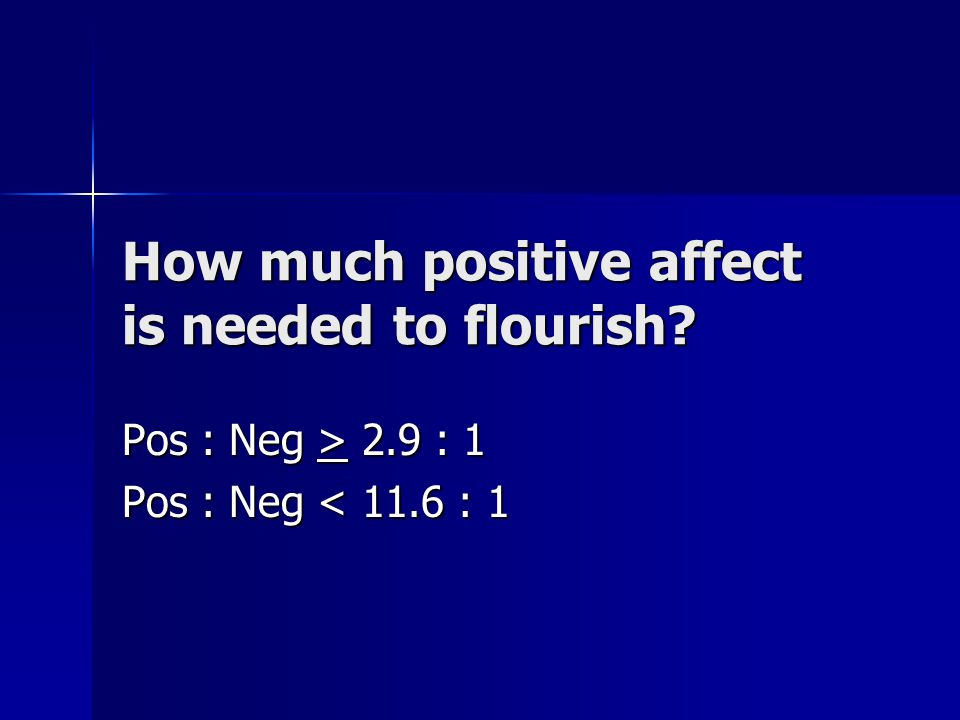 How much positive affect is needed to flourish