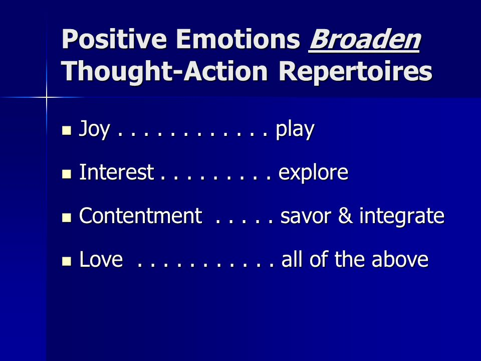 Positive Emotions Broaden Thought-Action Repertoires