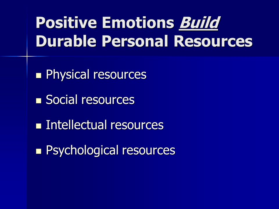 Positive Emotions Build Durable Personal Resources