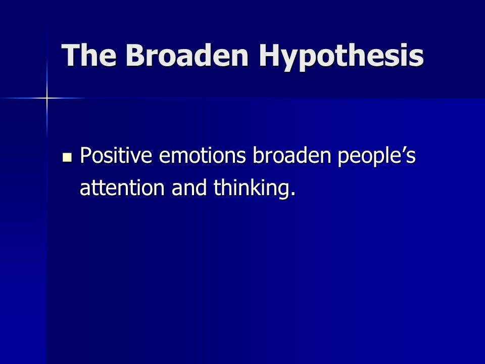 The Broaden Hypothesis