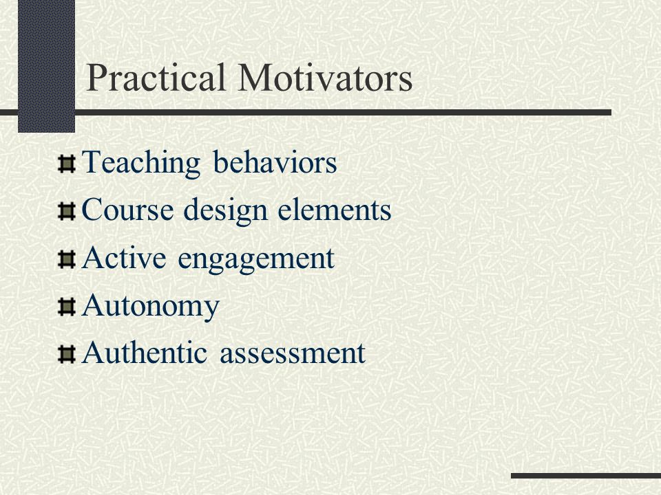 Practical Motivators Teaching behaviors Course design elements