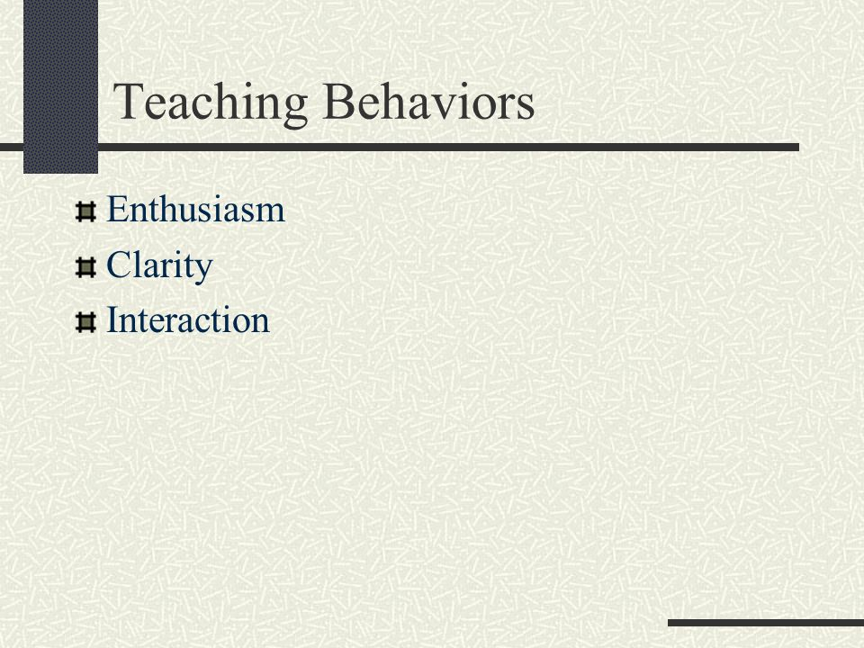 Teaching Behaviors Enthusiasm Clarity Interaction
