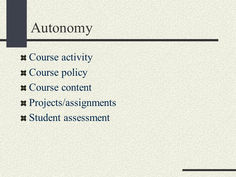 Autonomy Course activity Course policy Course content