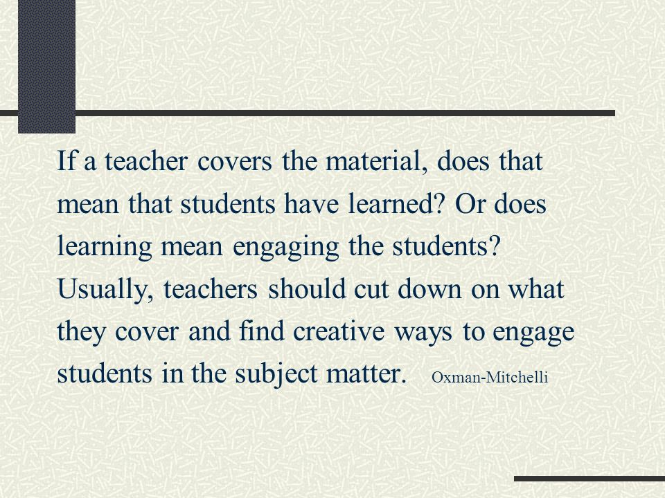 If a teacher covers the material, does that
