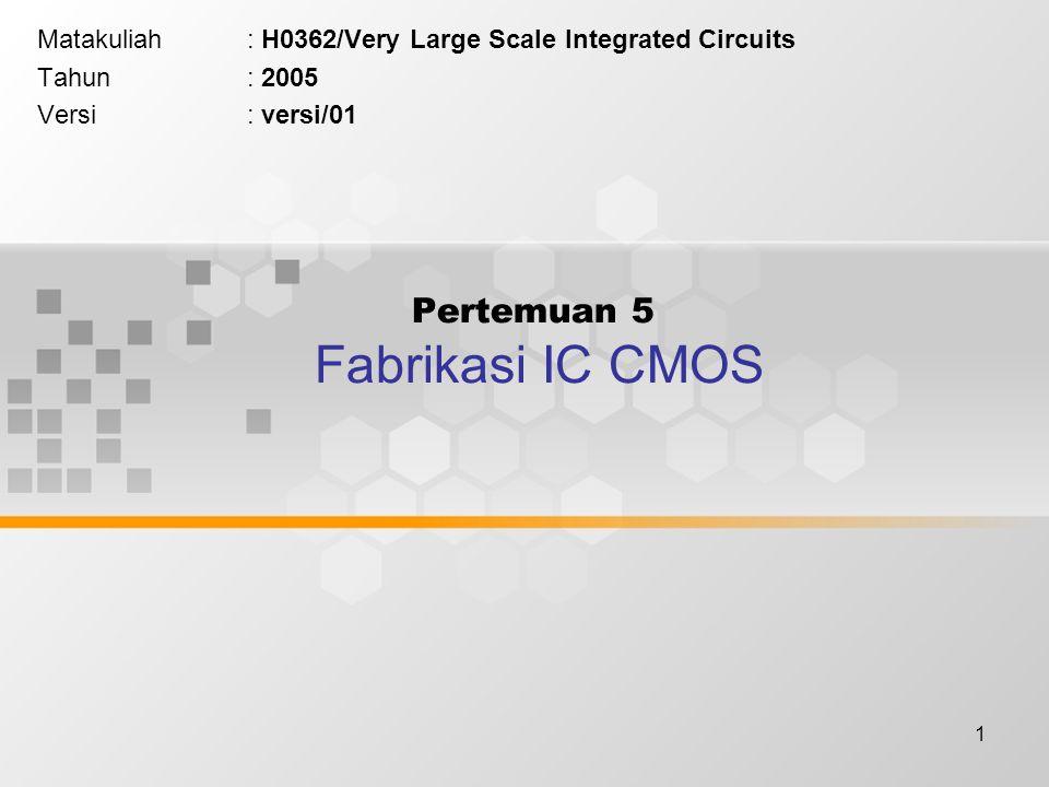 Pertemuan 5 Fabrikasi IC CMOS