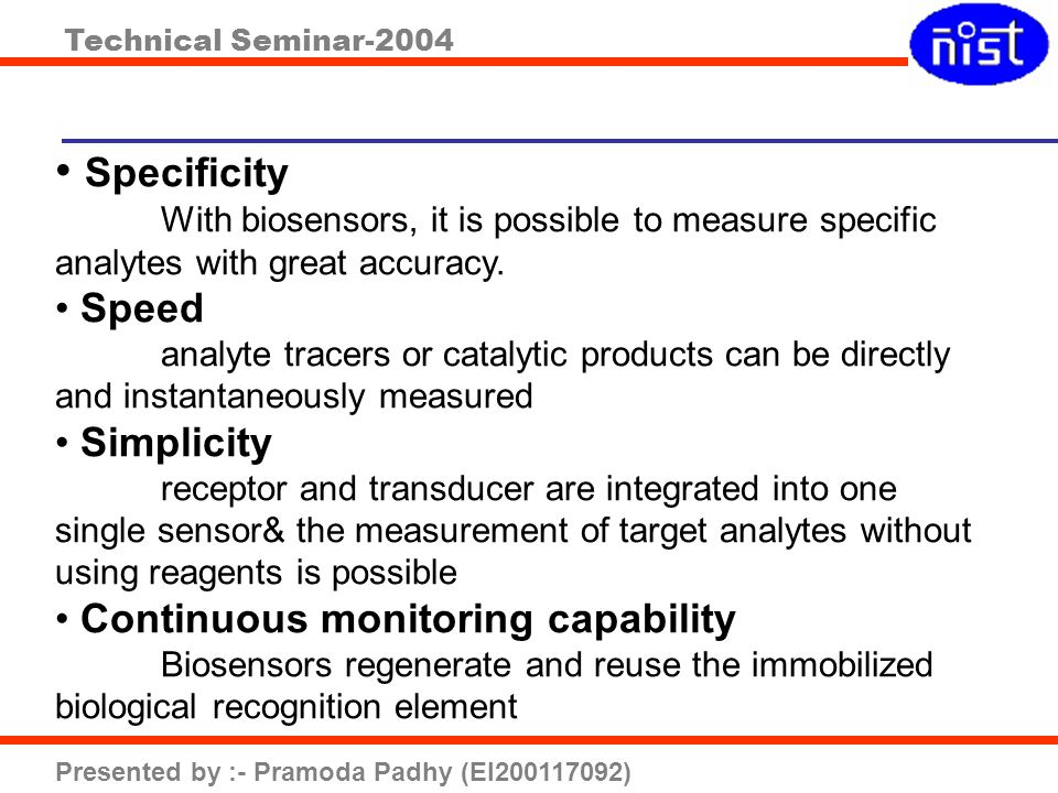 Specificity Speed Simplicity Continuous monitoring capability