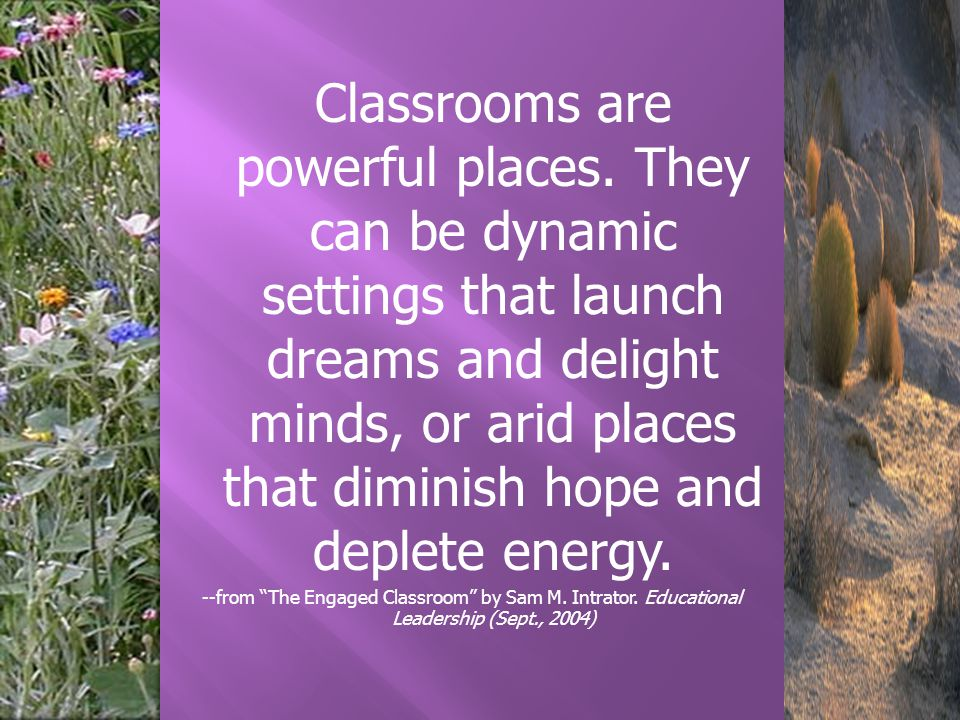 Classrooms are powerful places