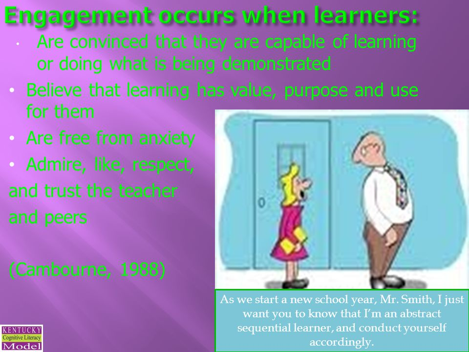 Engagement occurs when learners: