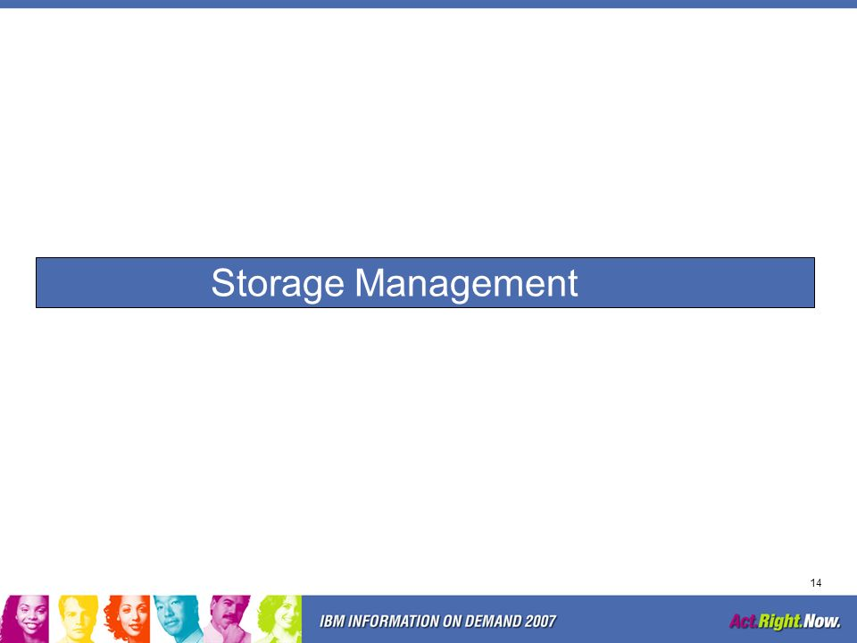 Storage Management > Like an orchestra conductor, the storage management software coordinates the operations of the storage subsystem.