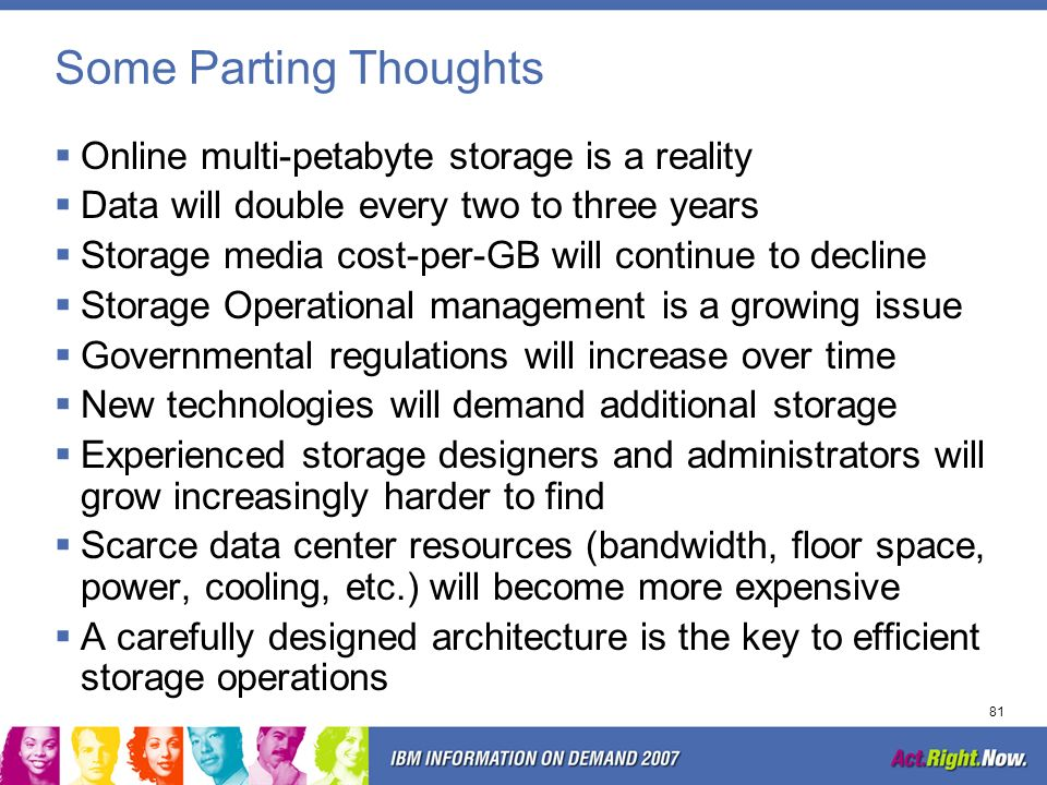 Some Parting Thoughts Online multi-petabyte storage is a reality