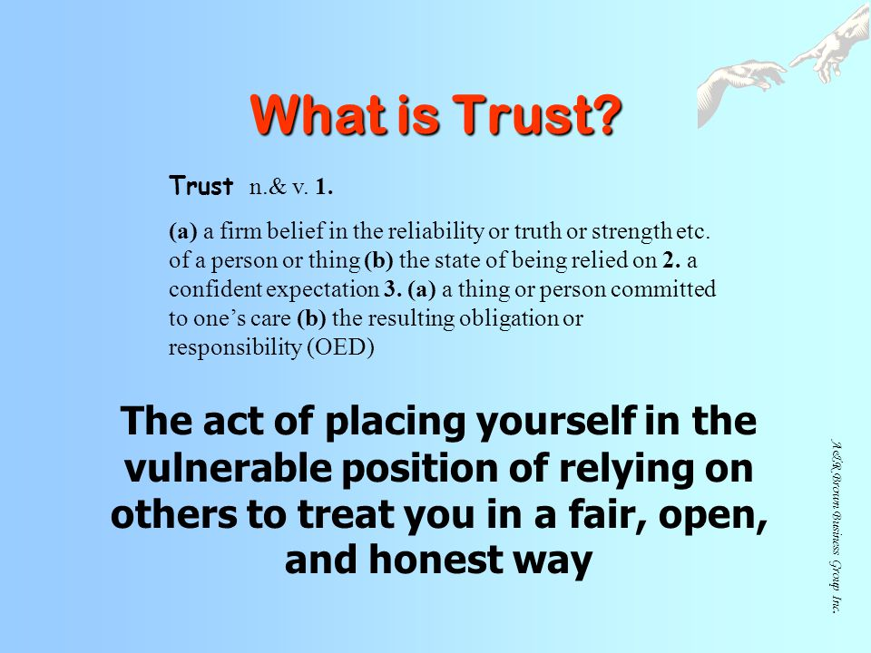 What is Trust Trust n.& v. 1.