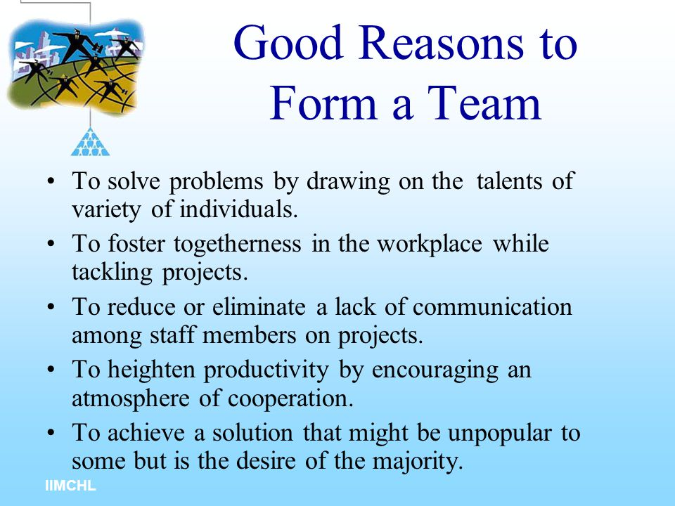 Good Reasons to Form a Team