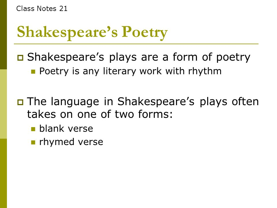 Shakespeare's Poetry Shakespeare's plays are a form of poetry