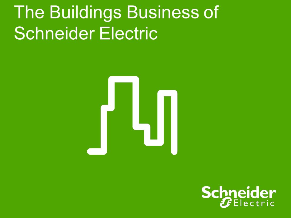 The Buildings Business of Schneider Electric