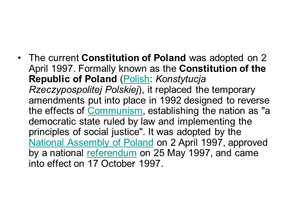 The current Constitution of Poland was adopted on 2 April 1997