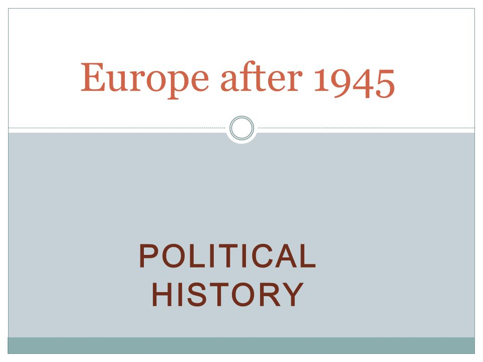 Europe after 1945 Political history