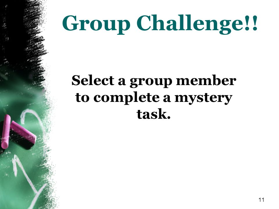 Select a group member to complete a mystery task.