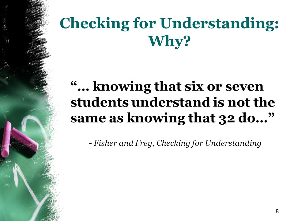Checking for Understanding: Why