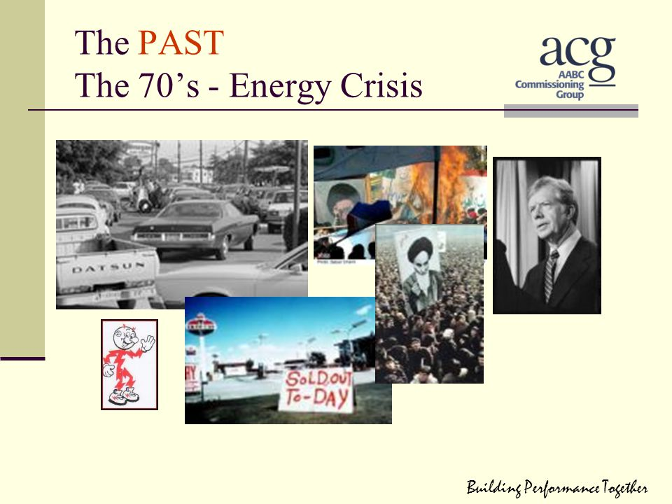 The PAST The 70's - Energy Crisis