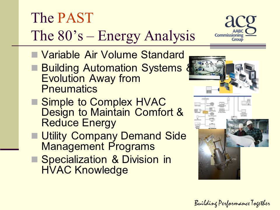 The PAST The 80's – Energy Analysis